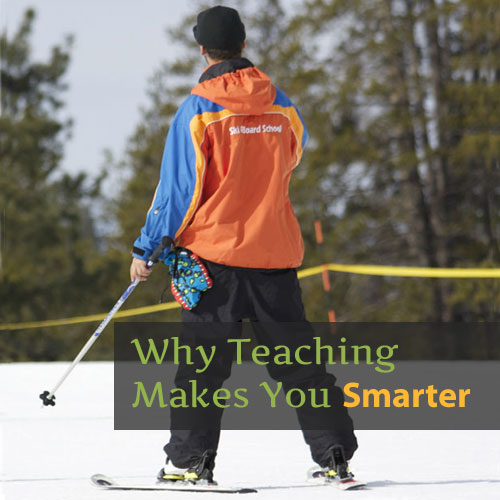 Why Teaching Makes you Smarter