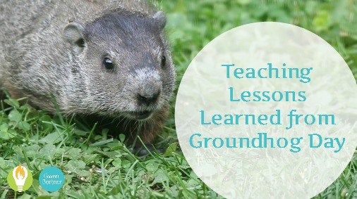 5 Teaching Lessons We Can Learn from Groundhog Day