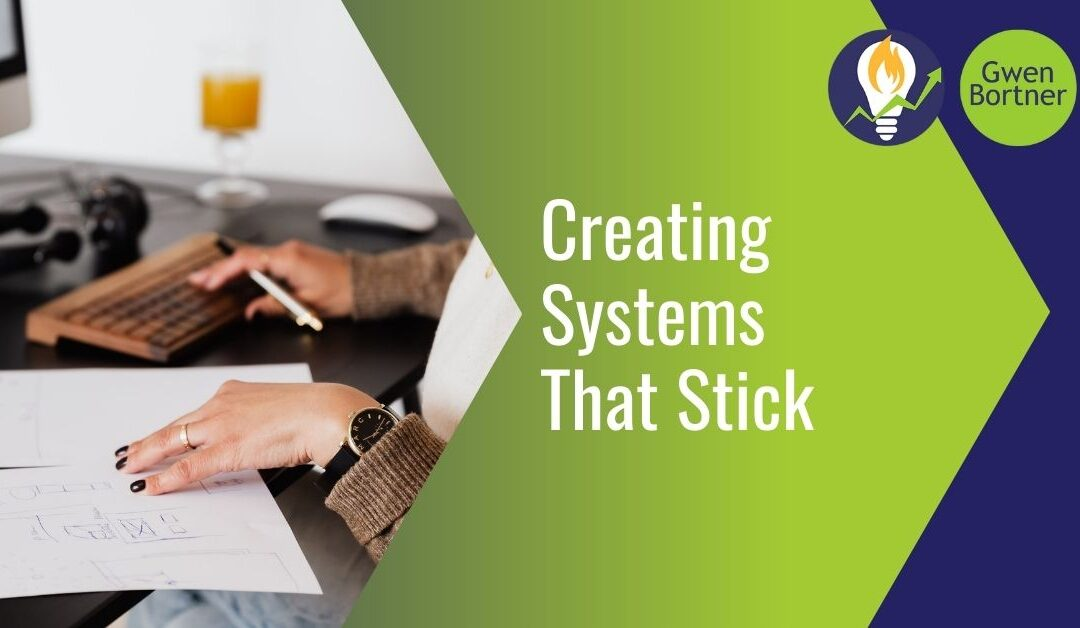 Creating Systems That Stick