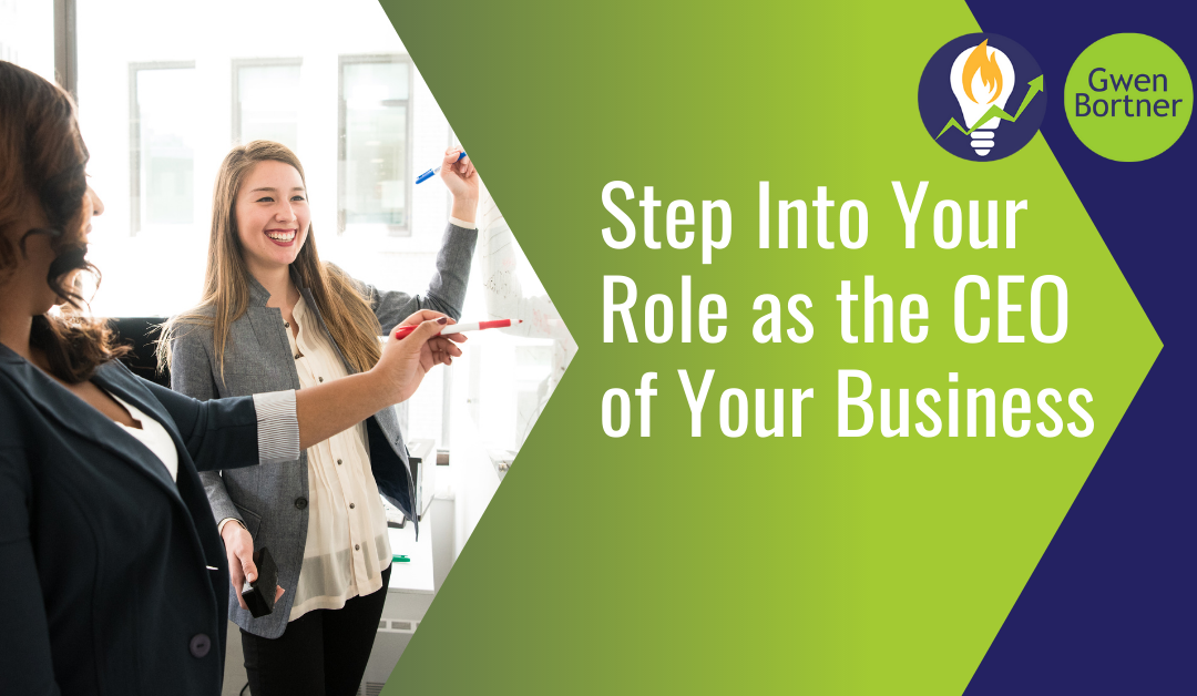 Step Into Your Role as the CEO of Your Business